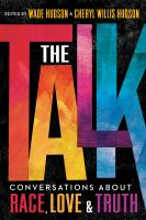 The talk : conversations about race, love & truth Book cover