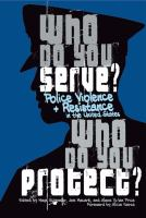 Who do you serve, who do you protect? : police violence and resistance in the United States Book cover