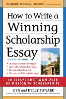 How to write a winning scholarship essay : including 30 essays that won over $3 million in scholarships  Cover Image