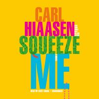 Squeeze me : a novel Book cover
