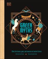 Greek myths : meet the heroes, gods, and monsters of ancient Greece Book cover