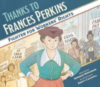 Thanks to Frances Perkins : fighter for workers' rights Book cover
