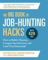 The big book of job-hunting hacks : how to build a résumé, conquer the interview, and land your dream job Book cover