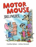 Motor Mouse delivers by Cynthia Rylant ; [illustrated by] Arthur Howard.