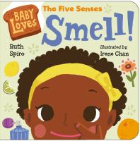 Baby loves the five senses. Smell! Book cover