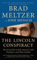 The Lincoln conspiracy : the secret plot to kill America's 16th president--and why it failed Book cover