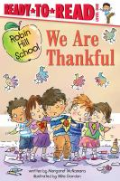 We are thankful by written by Margaret McNamara ; illustrated by Mike Gordon.