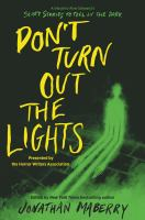Don't turn out the lights : a tribute to Alvin Schwartz's Scary stories to tell in the dark Book cover