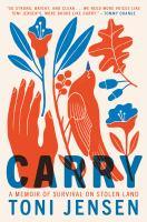 Carry : a memoir of survival on stolen land Book cover