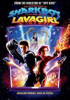 The adventures of Sharkboy & Lavagirl