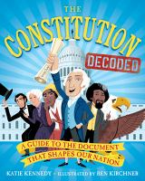 The Constitution decoded : a guide to the document that shapes our nation Book cover