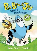 Pea, Bee, & Jay. 1 Stuck together Book cover
