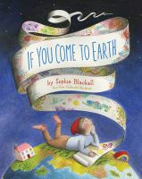 If you come to Earth by by Sophie Blackall.