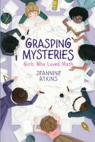 Grasping mysteries : girls who loved math  Cover Image