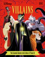 Disney villains : the essential guide to the evilest of them all Book cover