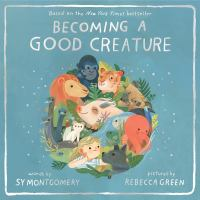 Becoming a good creature Book cover