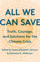 All we can save : truth, courage, and solutions for the climate crisis Book cover