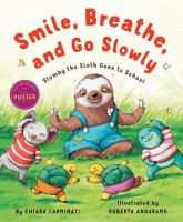 Smile, breathe, and go slowly : Slumby the sloth goes to school Book cover