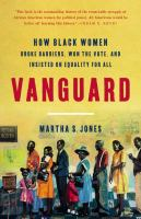 Vanguard : how Black women broke barriers, won the vote, and insisted on equality for all  Cover Image