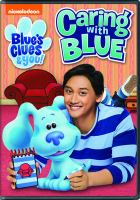 Blue's clues & you! Caring with Blue. Cover Image