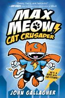 Max Meow : Cat Crusader Book cover