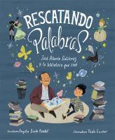 Rescatando palabras : José Alberto Gutiérrez y la biblioteca que creó Book cover