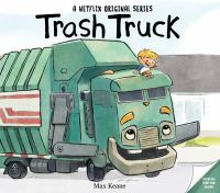 Trash truck by written and illustrated by Max Keane.