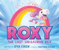Roxy, the last unisaurus rex Book cover