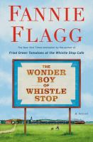 The wonder boy of Whistle Stop : a novel Book cover
