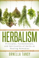 Herbalism : principles, fundamentals, and spirituality of herbs as healing remedies  Cover Image