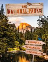 The national parks : discover all 62 parks of the United States Book cover