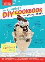 The complete DIY cookbook for young chefs Book cover