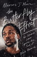 The butterfly effect : how Kendrick Lamar ignited the soul of black America  Cover Image