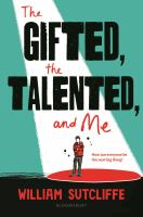 The gifted, the talented, and me by William Sutcliffe.