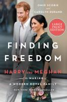 Finding freedom : Harry and Meghan and the making of a modern royal family Book cover