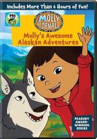 Molly of Denali. Molly's awesome Alaskan adventures, Vol. 1  Cover Image