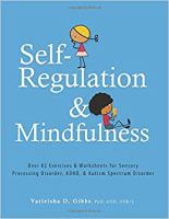 Self-regulation & mindfulness : over 82 exercises & worksheets for sensory processing disorder, ADHD & autism spectrum disorder Book cover