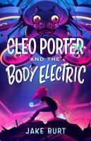 Cleo Porter and the body electric Book cover