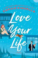 Love your life : a novel Book cover