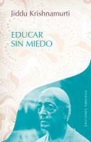 Educar sin miedo : diálogos con padres y profesores  Cover Image
