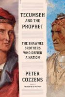 Tecumseh and the prophet : the Shawnee brothers who defied a nation Book cover