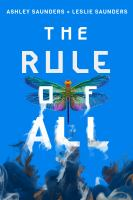 The rule of all by Ashley Saunders + Leslie Saunders.