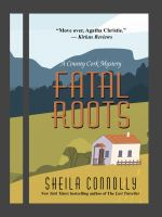 Fatal roots [large print] by Sheila Connolly.