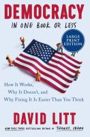 Democracy in one book or less : how it works, why it doesn't, and why fixing it is easier than you think Book cover