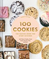 100 cookies : the baking book for every kitchen with classic cookies, novel treats, brownies, bars, and more Book cover
