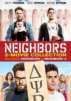 Neighbors : 2-movie collection : includes Neighbors & Neighbors 2 Book cover