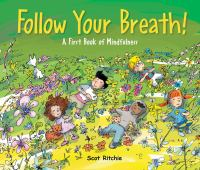 Follow your breath! : a first book of mindfulness Book cover