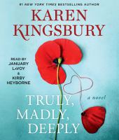 Truly, madly, deeply : a novel  Cover Image