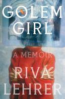 Golem girl : a memoir Book cover