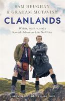 Clanlands : whisky, warfare, and a Scottish adventure like no other Book cover